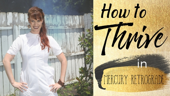 How to Thrive In Mercury Retrograde